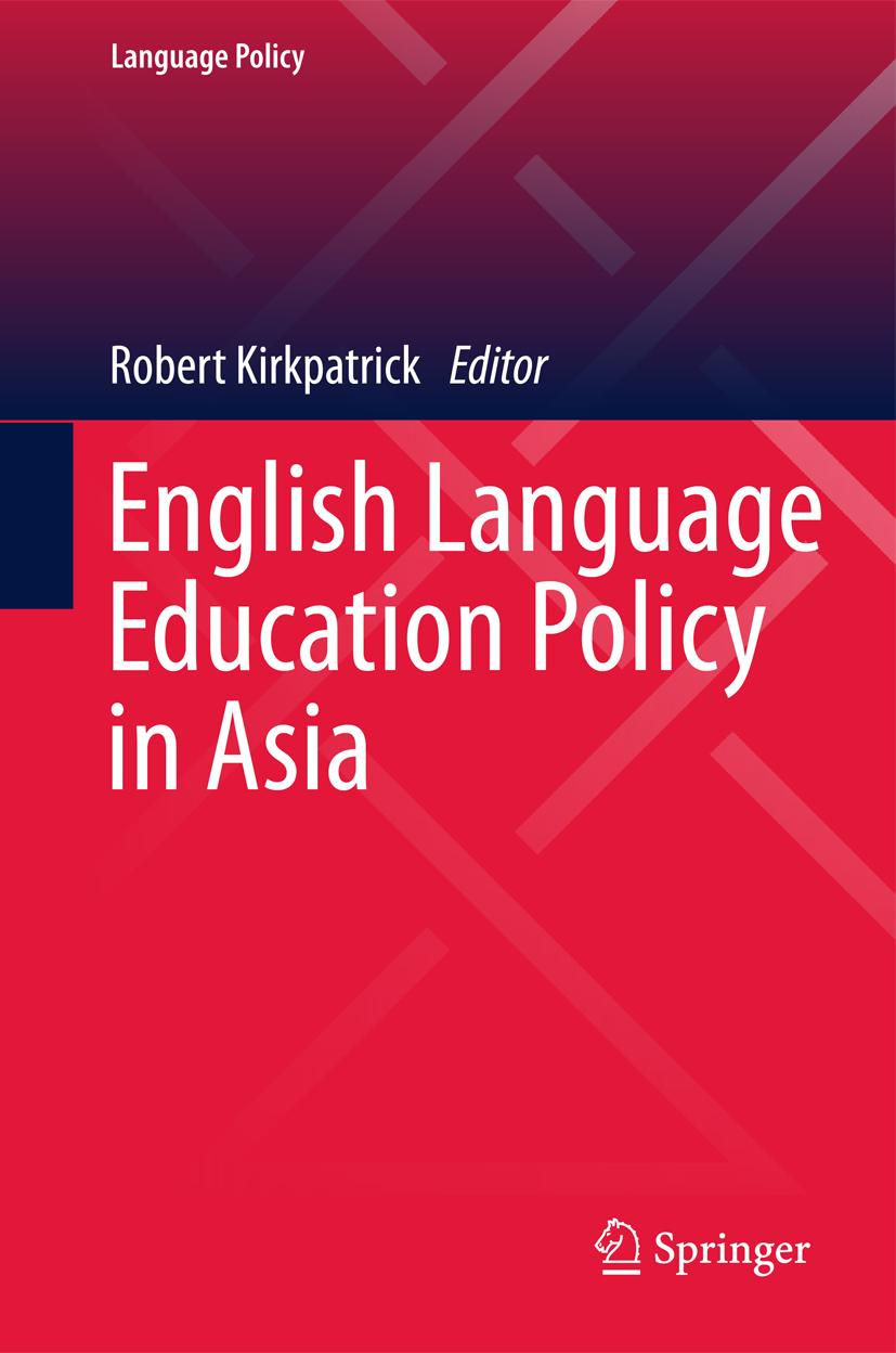 English Language Education Policy in Asia ~ Robert Kirkpatri ... 9783319224633