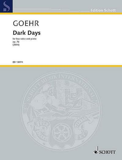 Dark Days: op. 76. tiefe Singstimme und Klavier. (Edition Schott)