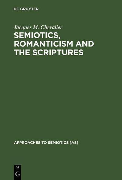Semiotics, Romanticism and the Scriptures
