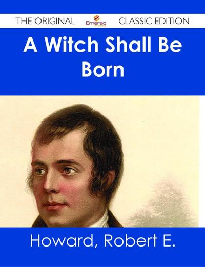 A Witch Shall Be Born - The Original Classic Edition