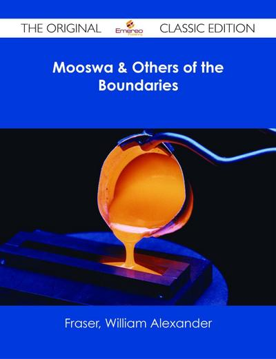 Mooswa & Others of the Boundaries - The Original Classic Edition