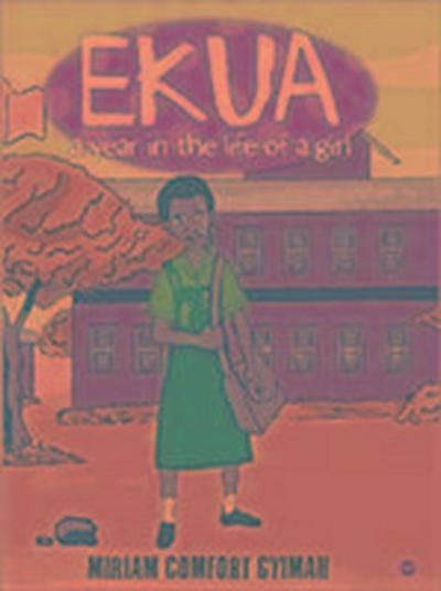Ekua: A Year In The Life Of A Girl
