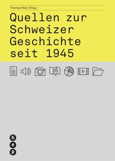 Quellen zur Schweizer Geschichte seit 1945