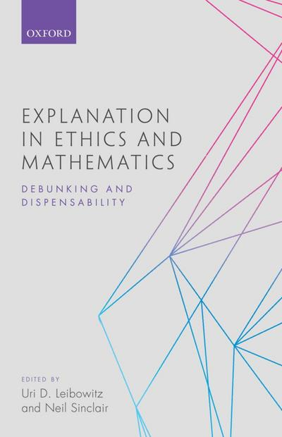 Explanation in Ethics and Mathematics