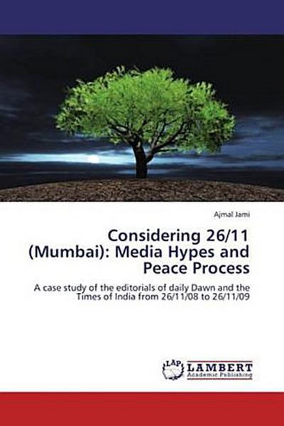 Considering 26/11 (Mumbai): Media Hypes and Peace Process