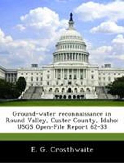 Crosthwaite, E: Ground-water reconnaissance in Round Valley,