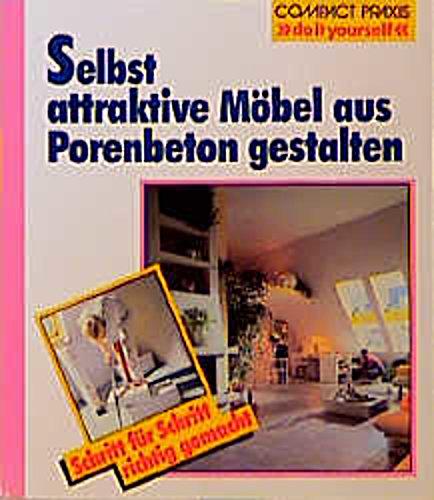 selbst attraktive m bel aus porenbeton gestalten 9783817422203. Black Bedroom Furniture Sets. Home Design Ideas
