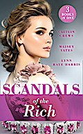 Scandals Of The Rich: A Façade to Shatter (Sicily's Corretti Dynasty) / A Scandal in the Headlines (Sicily's Corretti Dynasty) / A Hunger for the Forbidden (Sicily's Corretti Dynasty) (Mills & Boon M&B)