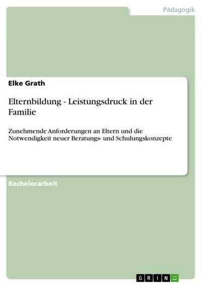 Elternbildung - Leistungsdruck in der Familie - Elke Grath