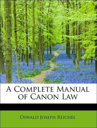 A Complete Manual of Canon Law
