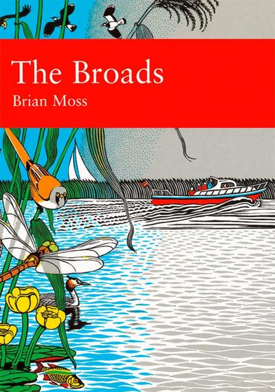 The Broads (Collins New Naturalist Library, Book 89)