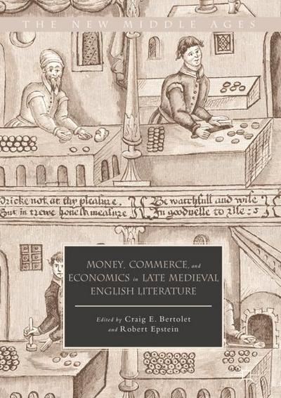 Money, Commerce, and Economics in Late Medieval English Literature
