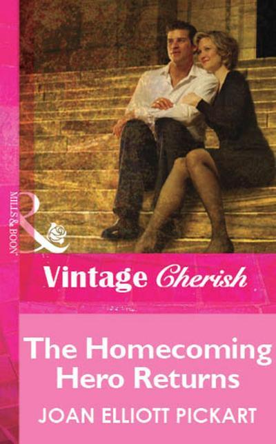 The Homecoming Hero Returns (Mills & Boon Vintage Cherish)