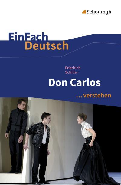 Don Carlos. EinFach Deutsch ...verstehen
