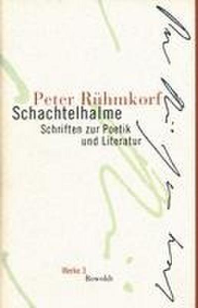 Schachtelhalme: Schriften zur Poetik und Literatur (Rühmkorf: Werke, Band 3)