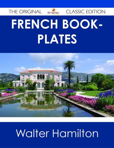 French Book-plates - The Original Classic Edition
