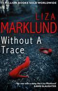 Without a Trace (Annika Bengtzon 10)