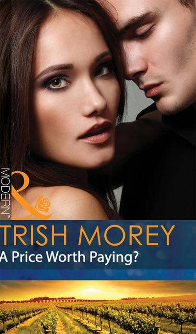 A Price Worth Paying? (Mills & Boon Modern)