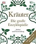 Kräuter - Die große Enzyklopädie: Anbau und V ...