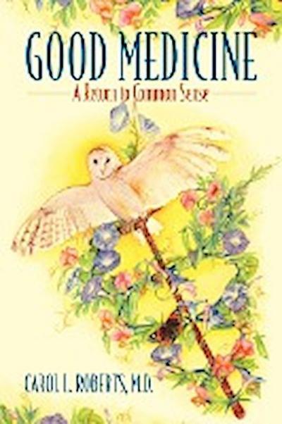 Good Medicine: A Return to Common Sense