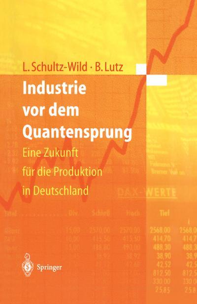Industrie vor dem Quantensprung: Eine Zukunft fur die Produktion in Deutschland