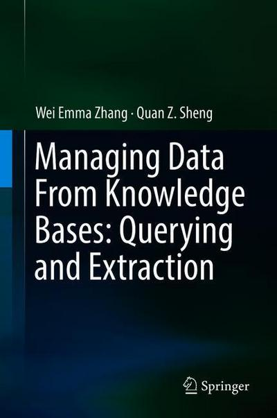 Managing Data From Knowledge Bases: Querying and Extraction