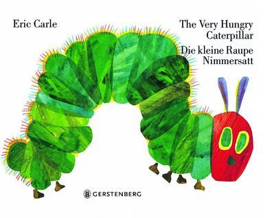 The Very Hungry Caterpillar / Die kleine Raupe Nimmersatt: Englisch-Deutsche Ausgabe