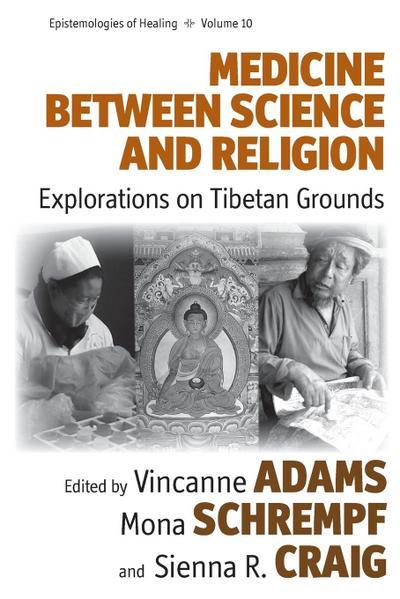 Medicine Between Science and Religion: Explorations on Tibetan Grounds