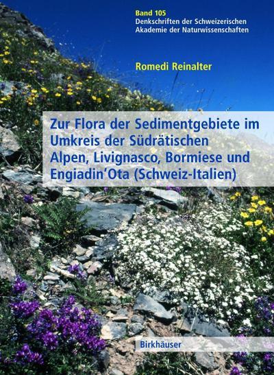 Zur Flora der Sedimentgebiete im Umkreis der Südrätischen Alpen, Livignasco, Bormiese und Engiadin'Ota (Schweiz-Italien) (Denkschriften der schweizerischen Naturforschenden Gesellschaft)