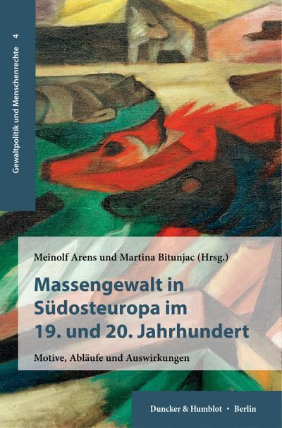 Massengewalt in Südosteuropa im 19. und 20. Jahrhundert.