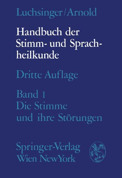 Handbuch der Stimm- und Sprachheilkunde: Erster Band: Die Stimme und ihre Störungen