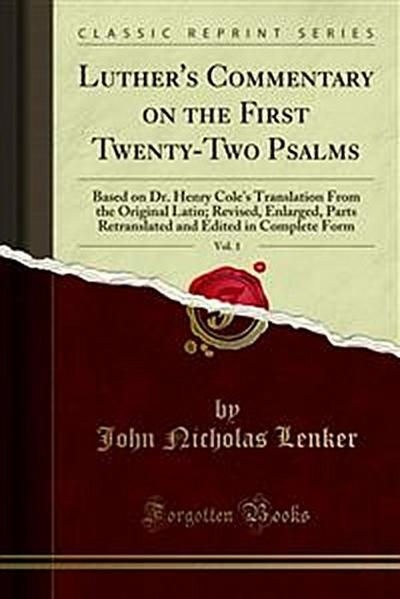 Luther's Commentary on the First Twenty-Two Psalms