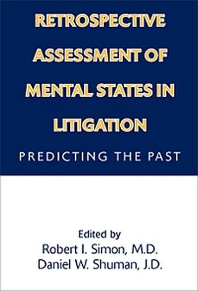 Retrospective Assessment of Mental States in Litigation