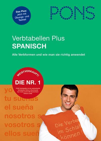 PONS Verbtabellen Plus Spanisch: Alle Verbformen und wie man sie richtig anwendet