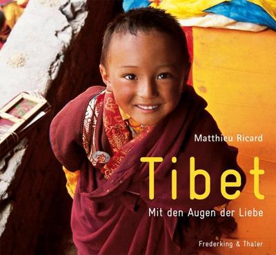 Tibet: Mit den Augen der Liebe