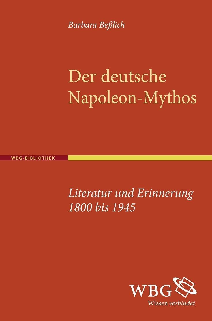 Der deutsche Napoleon-Mythos Barbara Beßlich