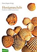 Honigmuscheln; 90 Gedichte und Geschichten; D ...
