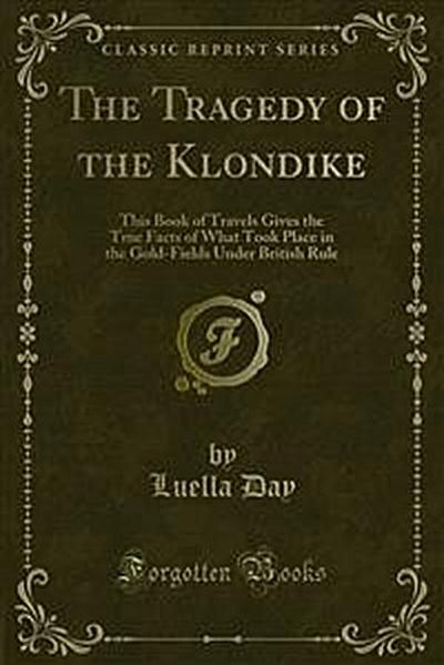 The Tragedy of the Klondike