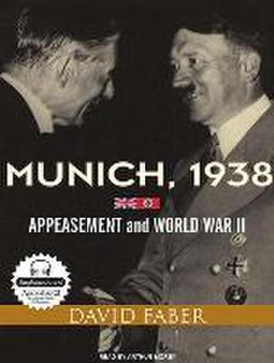Munich, 1938: Appeasement and World War II