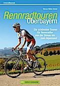 Rennradtouren Oberbayern; Die schönsten Toure ...