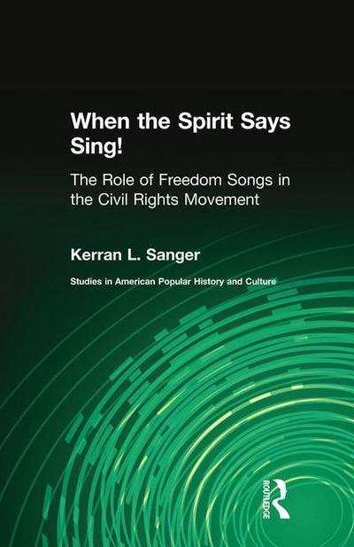 When the Spirit Says Sing!: The Role of Freedom Songs in the Civil Rights Movement