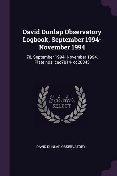 David Dunlap Observatory Logbook, September 1994- November 1994: 78, September 1994- November 1994, Plate Nos. Ceo7814- Cc28343