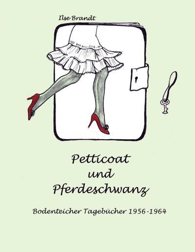 Petticoat und Pferdeschwanz