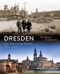 Dresden damals und heute; Der ehemalige Bezir ...