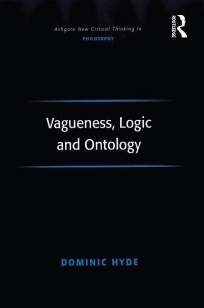 Vagueness, Logic and Ontology