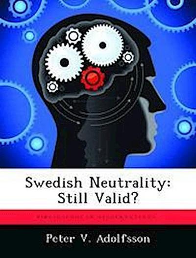 Swedish Neutrality: Still Valid?