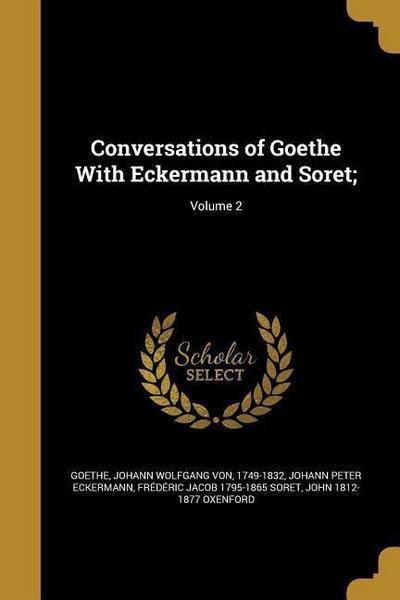 CONVERSATIONS OF GOETHE W/ECKE