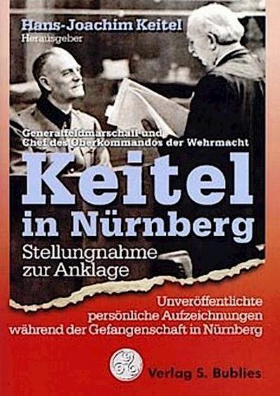 Keitel in Nürnberg. Stellungnahme zur Anklage