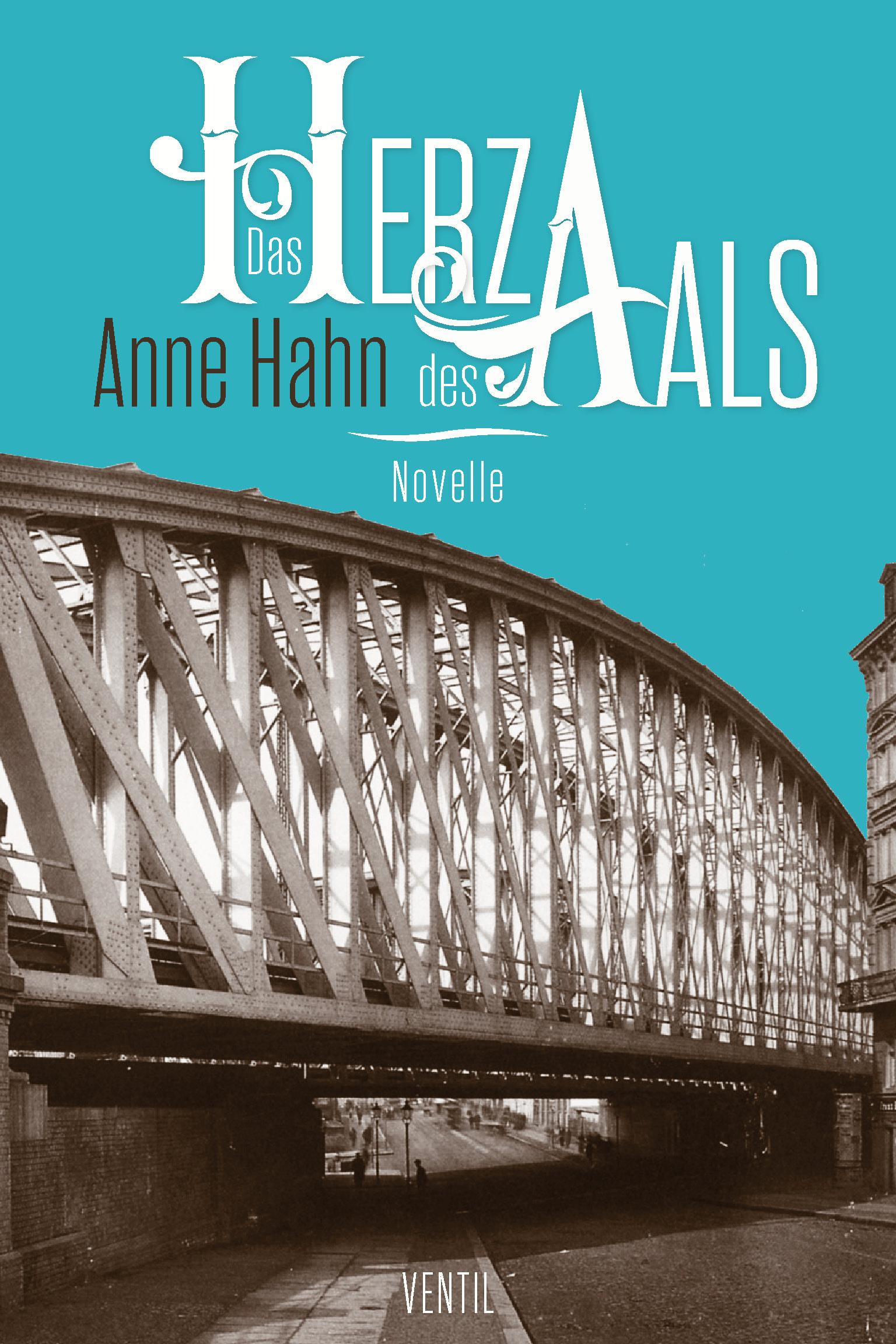 Das Herz des Aals, Anne Hahn