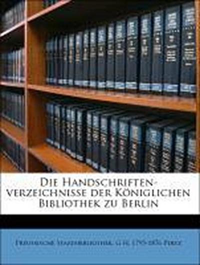 Die Handschriften-verzeichnisse der Königlichen Bibliothek zu Berlin